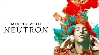 iZotope Mixing with Neutron Webinar