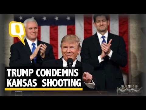 The Quint: Donald Trump Condemns Kansas Shooting In First Address to Congress