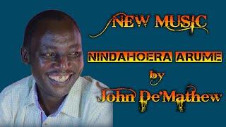 JOHN DE'MATHEW - NINDAHOERA ARUME