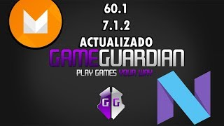 Descargar Game Guardian para Android 7.1.2 y 6.0.1  (2017)
