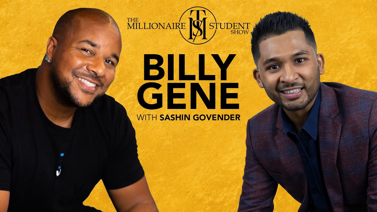 Create Your Online Wealth (Brand) With Billy Gene   Episode 57   The Millionaire Student Show