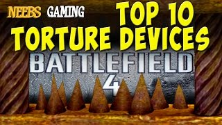 Top 10 Torture Devices - Battlefield 4