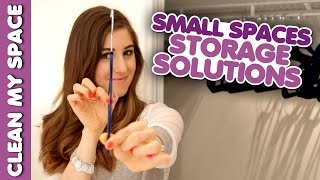 Small Spaces: Storage Solutions! (clean My Space)