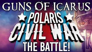 Guns of Icarus - Polaris Civil War!