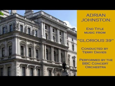 Adrian Johnston: music from Glorious 39 2009