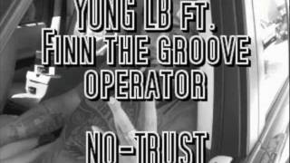 YUNG LB ft FINN NO TRUST
