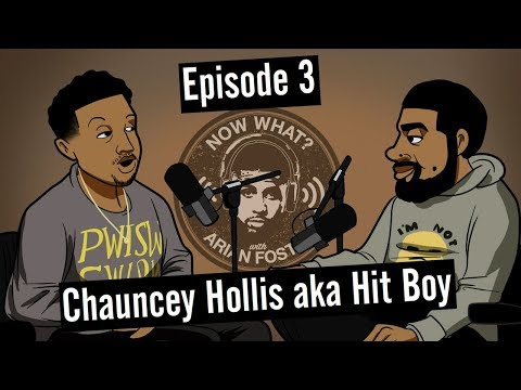Hit Boy (Grammy Award Winning Producer) - #3 - Now What? with Arian Foster