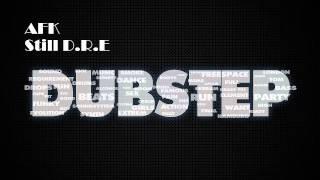 Dr. Dre ft. Snoop Dogg - Still D.R.E. (AFK Remix)
