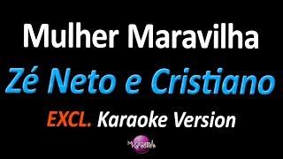 MULHER MARAVILHA (Karaoke Version) - Zé Neto e Cristiano