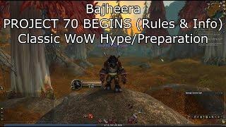 Bajheera - PROJECT 70 BEGINS! (Rules & Info) - WoW Classic Server Hype/Prep