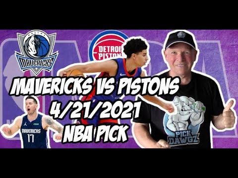 Dallas Mavericks vs Detroit Pistons 4/21/21 Free NBA Pick and Prediction NBA Betting Tips