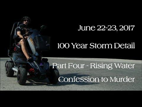 100 Year Storm Detail (June 23, 2017) - Part 4 - Rising Water