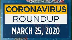 Coronavirus News Roundup - March 25, 2020