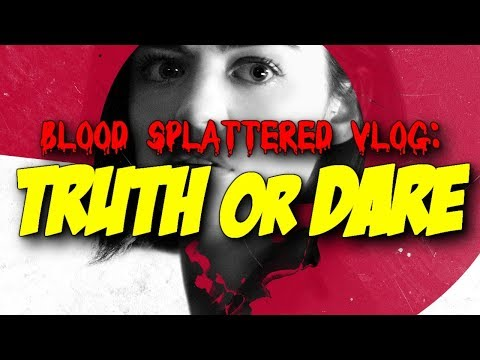Truth or Dare (2018) – Blood Splattered Vlog (Horror Movie Review)