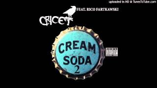 CRICET - CREAM SODA PART 2 - FEAT. RICO FARTKAWSKI