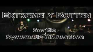 Extremely Rotten Seattle - Systematic Obliteration