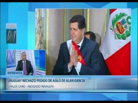 Carlos Caro en Canal N - Situación legal de Alan García, tras dejar la embajada de Uruguay