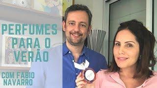 PERFUMES PARA O VERÃO com Fabio Navarro