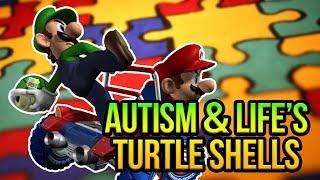 Autism & Life's Turtle Shells - A Mario Kart Story