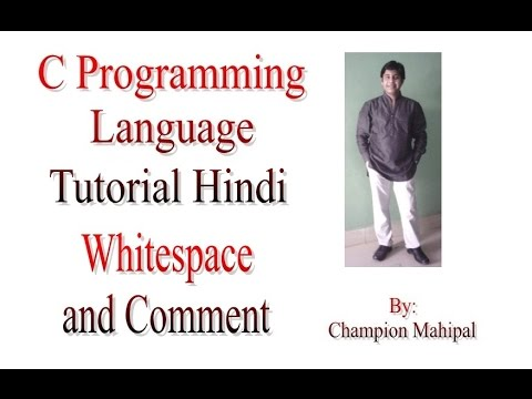 C Programming Language Tutorial Hindi 4 Use of WhiteSpace and Comments in C Language