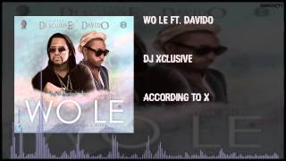 DJ Xclusive - Wo Le Ft. Davido (OFFICIAL AUDIO 2015)