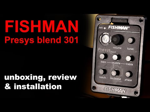 Fishman Presys Blend 301 - Unboxing, Review And Installation