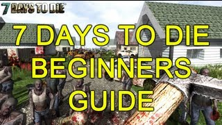7 days to die beginners guide part 1