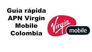 Guía rápida para configurar Apn Virgin mobile