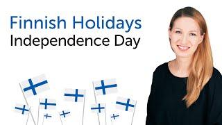 Finnish Holidays - Independence Day - itsenäisyyspäivä