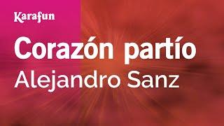 Karaoke Corazón partío - Alejandro Sanz *