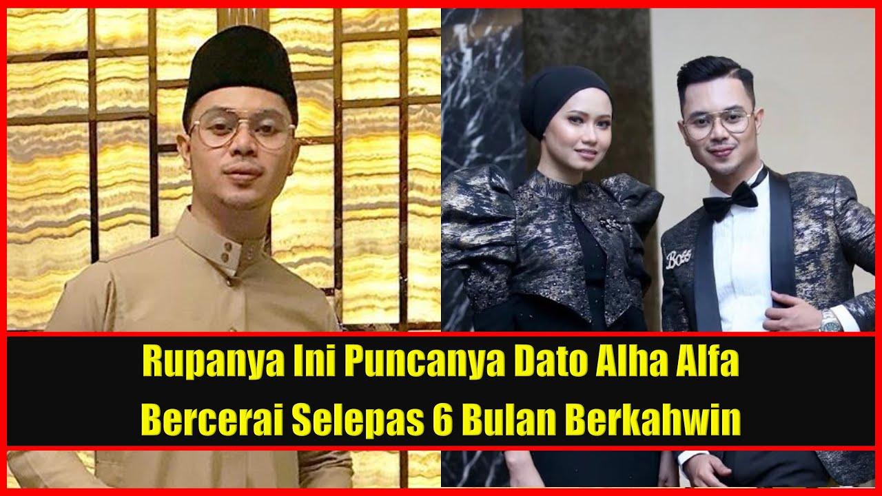 6 Bulan Berkahwin Dato Alha Alfa Sah Bercerai Rupanya Ini Puncanya Yang Sebenar Youtube
