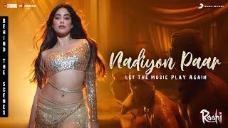 Nadiyon Paar (Let the Music Play Again) – Behind The Scenes   Roohi   Janhvi Kapoor   Sachin-Jigar Thumb