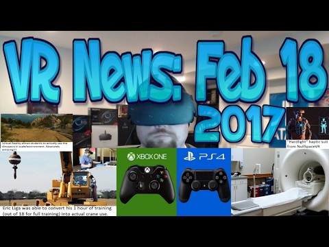 VR News: Feb 18 - Microsoft and Sony to Battle VR at E3? - VR and Archeology?