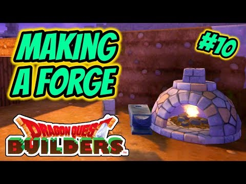 Dragon Quest Builders | Playthrough #10 - Making A Forge