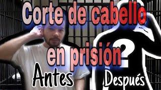 CORTE DE PELO EN LA PRISIÓN//NO SABE CORTAR EL PELO PERO LA LUCHA LE HIZO 💪💪