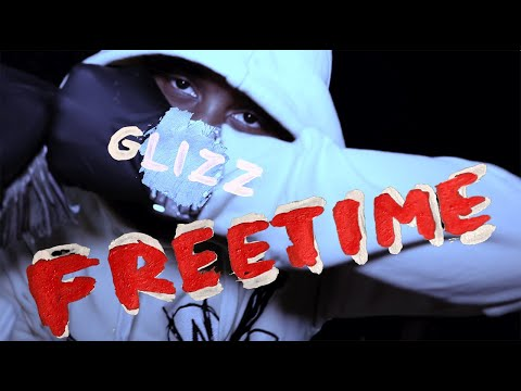 """Glizz - """"Freetime"""" (Official Music Video)"""
