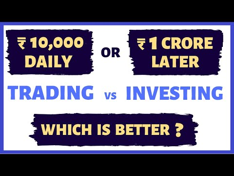 TRADING vs INVESTING | Which is Better and Why?