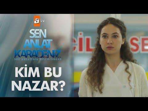 Sen Anlat Karadeniz'in Nazar'ı kendini anlatıyor!