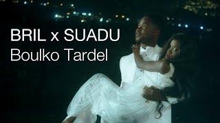 Bril x Suadu - Boulko Tardel - Clip Officiel