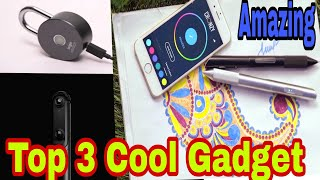 टॉप 3 अमेजिंग गैजेट | Top 3 Hitech SCIENCE GADGETS INVENTION in 2018 | YOU CAN BUY IN ONLINE STORE