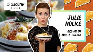 Grown Up Mac & Cheese | 5 Second Rule with Julie