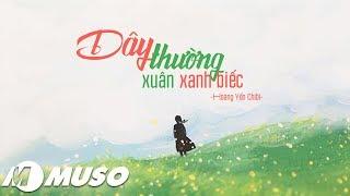 Dãy Thường Xuân Xanh Biếc - Hoàng Yến Chibi 「Lyric Video」| MV HD