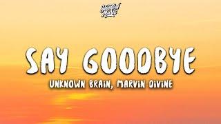 Download Mp3 Unknown Brain - Say Goodbye  Lyrics  Ft. Marvin Divine