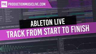 Making a complete Track Start to Finish Ableton Live Deep House Tutorial Beginners