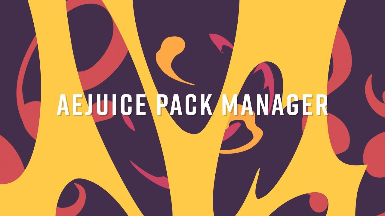 AEJuice Pack Manager 3 (FREE PLUGIN FOR AFTER EFFECTS)