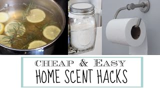 HOME SCENT HACKS | Cheap & Easy