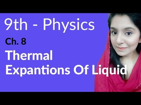 9th Class Physics Lecture,Thermal Expansions of Liquid-Phy Ch 8 Thermal properties of Matter.