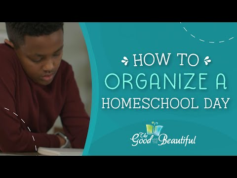 How To Organize A Homeschool Day | Good And Beautiful