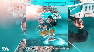 PUXANDO LANÇA NO BARCO CHEIO DE PIRANHA - KEVIN O CHRIS, POZE DO RODO E DJ ALEX DA BAIXADA