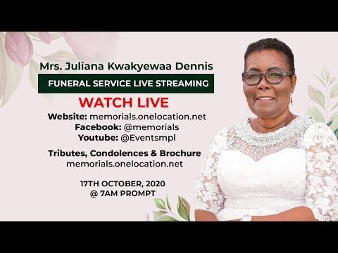 Mrs.Juliana Kwakyewaa Dennis Funeral Live Service